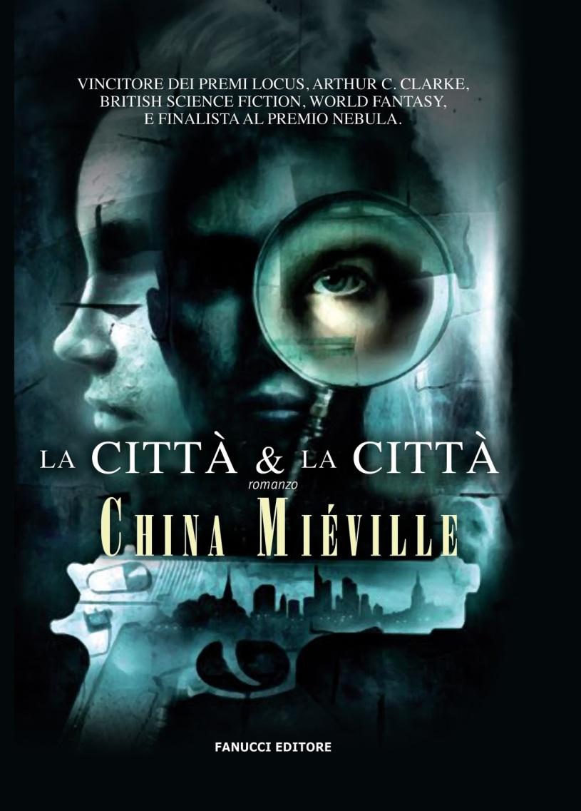 """Recensione €� €�la Citt� E La Citt�"""" Di China Mi�ville"""