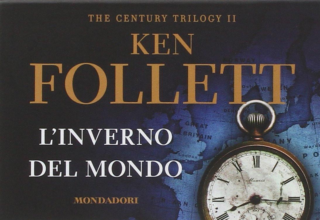 Recensione L Inverno Del Mondo Trilogia Del Novecento 2 Di Ken Follett Il Sociopatico